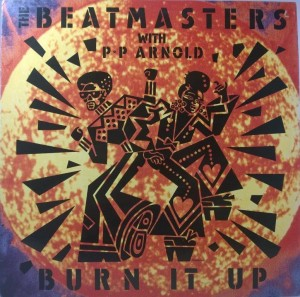 Beatmasters With PP Arnold - Burn It Up