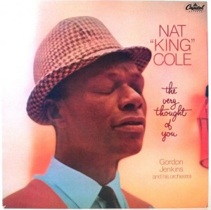 Nat King Cole - The Very Thought Of You